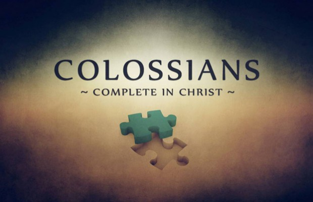 Colossians - Centered and Complete in Christ